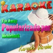 Far Away (Popularizado Por Nickleback) [Karaoke Version] - Single Songs