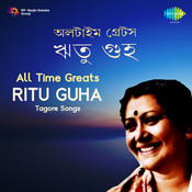 All Time Greats - Ritu Guha - Tagore Songs  Songs
