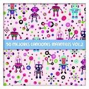 50 Mejores Canciones Infantiles Vol. 2 Songs