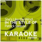 She's Like The Wind (In The Style Of Patrick Swayze) [Karaoke Version] - Single Songs