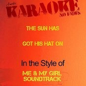 The Sun Has Got His Hat On (In The Style Of Me & My Girl Soundtrack) [Karaoke Version] - Single Songs