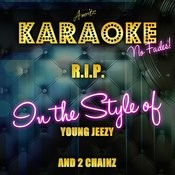R.I.P. (In The Style Of Young Jeezy And 2 Chainz) [Karaoke Version] - Single Songs