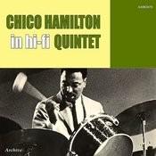 The Chico Hamilton Quintet In Hi-Fi Songs