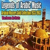 Legends Of Arabic Music: Arabian Masters Gold Collection 1933-1963 Songs
