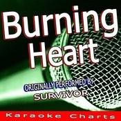 Burning Heart (Originally Performed By Survivor) [Karaoke Version] Song