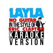 Layla (No Guitar) [In The Style Of Eric Clapton] [Karaoke Version] Song