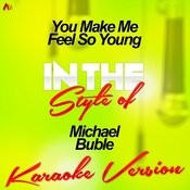 You Make Me Feel So Young (In The Style Of Michael Buble) [Karaoke Version] - Single Songs