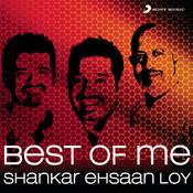 Best Of Me: Shankar Ehsaan Loy Songs