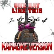 One Day Like This (In The Style Of Elbow) [Karaoke Version] - Single Songs