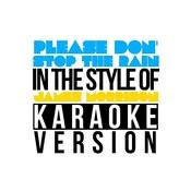 Please Don't Stop The Rain (In The Style Of James Morrison) [Karaoke Version] - Single Songs