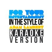 For Your Entertainment (In The Style Of Adam Lambert) [Karaoke Version] - Single Songs