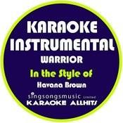 Warrior (In The Style Of Havana Brown) [Karaoke Instrumental Version] Song