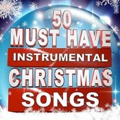 50 Must Have Instrumental Christmas Songs Songs