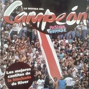 La Movida Del Campeon: Los Mejores Cantitos De La Hinchada De River Songs