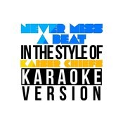 Never Miss A Beat (In The Style Of Kaiser Chiefs) [Karaoke Version] - Single Songs
