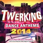 Twerking Dance Anthems 2014 - 40 Top Twerk It Bump N Grind Anthems - Perfect For Sexy Grinding, Booty Shaking, Daggering & Partying Songs