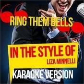 Ring Them Bells (In The Style Of Liza Minnelli) [Karaoke Version] - Single Songs
