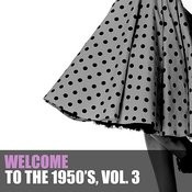 Welcome To The 1950s, Vol. 3 Songs