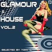 Glamour And House Vol. 2 (Selected By Tony C.) Songs