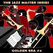 The Jazz Master Series: Golden Era, Vol. 4 Songs