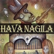 Hava Nagila - Traditional Klezmer Music In Yiddish To Celebrate Israeli And Jewish Independence And Freedom Songs