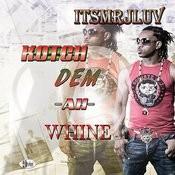 Kotch Dem Ah Whine Songs