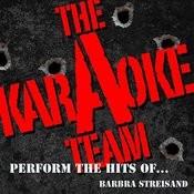 The Karaoke A Team Perform The Hits Of Barbra Streisand Songs