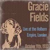 Gracie Fields Live At The Holborn Empire, London On October 11th, 1933 Songs