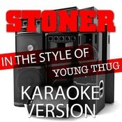 Stoner (In The Style Of Young Thug) [Karaoke Version] - Single Songs