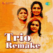 Trio Remake Songs