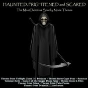Haunted, Frightened And Scared! The Most Delicious Spooky Movie Themes Songs