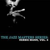 The Jazz Masters Series: Herbie Mann, Vol. 4 Songs