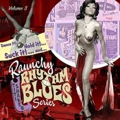 Raunchy Rhythm'n'blues Series. Vol. 3 Songs