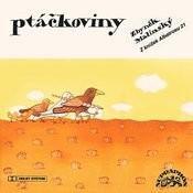 Malinský: Ptáčkoviny Songs