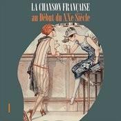 La Chanson Française Au Début Du Xxe Siècle, Vol. 1 Songs