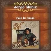 Jorge Muñíz (Sólo Tu Amigo) Songs