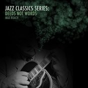 Jazz Classics Series: Deeds, Not Words Songs