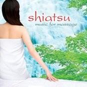 Shiatsu: Music For Massage Songs