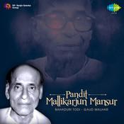 Mallikarjun Mansur - Bahaduri Todi Gaud Malhar Songs