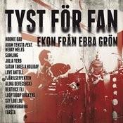 Tyst För Fan - Ekon Från Ebba Grön Songs