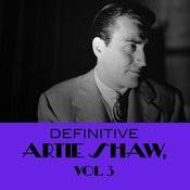 Definitive Artie Shaw, Vol. 3 Songs