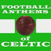 Football Anthems Of Celtic Songs