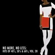 No More, No Less: Hits Of 40's, 50's & 60's, Vol. 28 Songs
