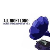 All Night Long: The Fury Records Compilation, Vol. 5 Songs