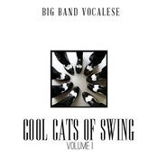 Big Band Music Vocalese: Cool Cats Of Swing, Vol. 1 Songs