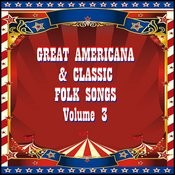 Great Americana & Classic Folk Songs, Vol. 3 Songs