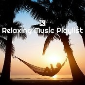 Relaxing Music Playlist Songs