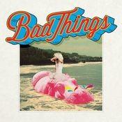 Bad Things (Deluxe Version) Songs