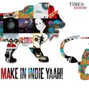 Make In Indie Yaah Songs