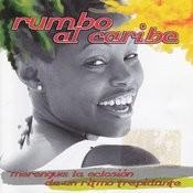 Rumbo Al Caribe, Merengue La Eclosión De Un Ritmo Trepidante Songs